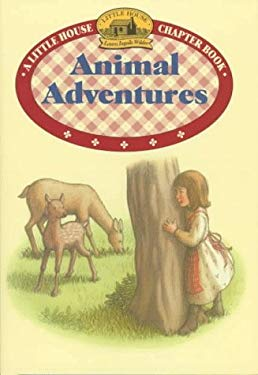 Animal Adventures: [Adapted from the Little House Books By] Laura Ingalls Wilder
