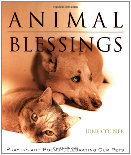 Animal Blessings: Prayers and Poems Celebrating Our Pets 9780062516459