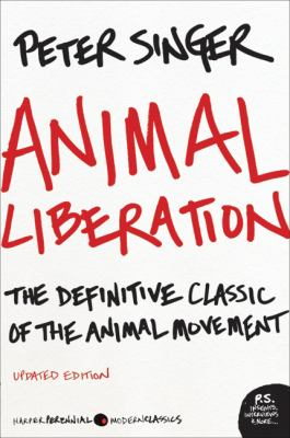 Animal Liberation: The Definitive Classic of the Animal Movement 9780061711305