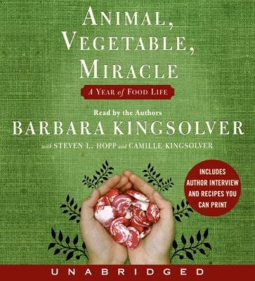 Animal, Vegetable, Miracle: A Year of Food Life 9780060853570