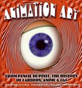 Animation Art: From Pencil to Pixel, the World of Cartoon, Anime, and CGI 179671