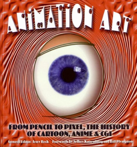 Animation Art: From Pencil to Pixel, the World of Cartoon, Anime, and CGI