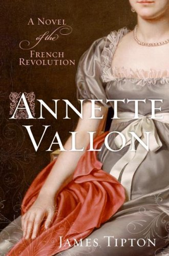 Annette Vallon: A Novel of the French Revolution