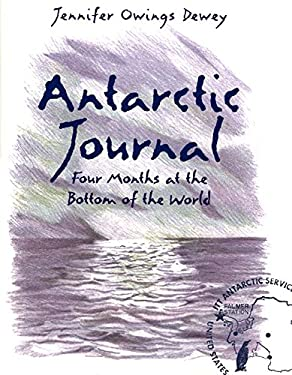 Antarctic Journal: Four Months at the Bottom of the World
