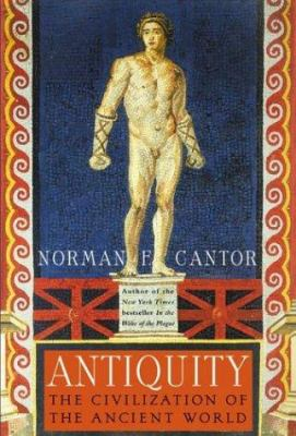 Antiquity: The Civilization of the Ancient World 9780060174095