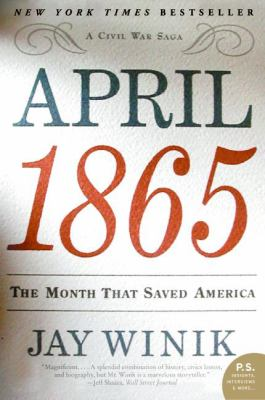 April 1865: The Month That Saved America 9780060899684