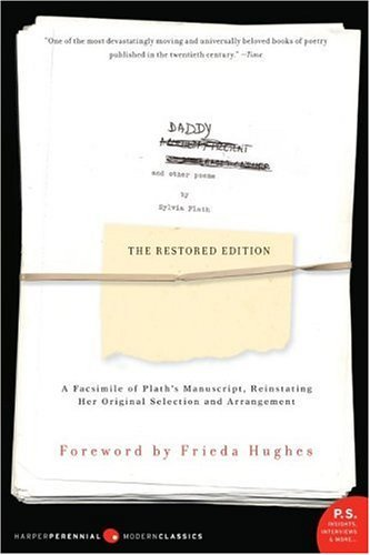 Ariel: The Restored Edition, a Facsimile of Plath's Manuscript, Reinstating Her Original Selection and Arrangement
