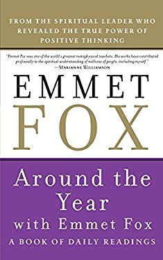 Around the Year with Emmet Fox: A Book of Daily Readings 9780062504081
