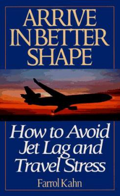 Arrive in Better Shape: How to Avoid Jet Leg and Travel Stress
