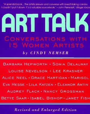 Art Talk: Conversations with 15 Women Artists, Revised and Enlarged Edition