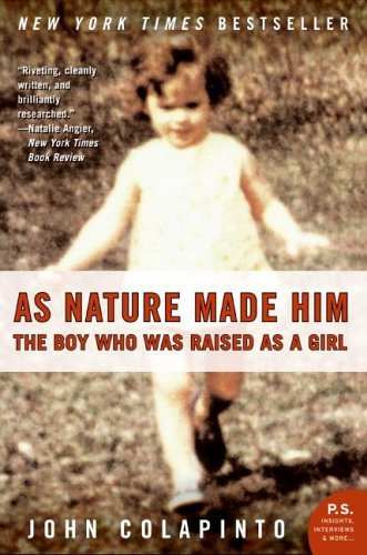 As Nature Made Him: The Boy Who Was Raised as a Girl 9780061120565