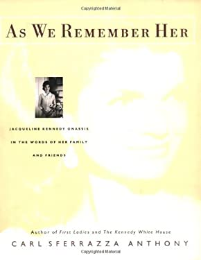 As We Remember Her: Jacqueline Kennedy Onassis in the Words of Her Family and Friends