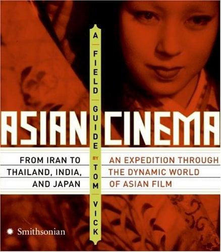 Asian Cinema: A Field Guide 9780061145858