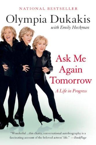 Ask Me Again Tomorrow: A Life in Progress