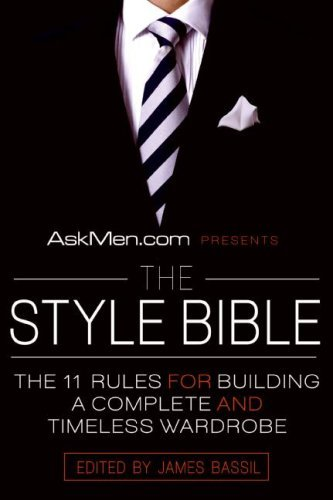 Askmen.com Presents the Style Bible: The 11 Rules for Building a Complete and Timeless Wardrobe 9780061208508