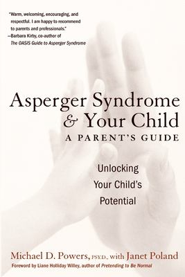 Asperger Syndrome and Your Child: A Parent's Guide 9780060934880