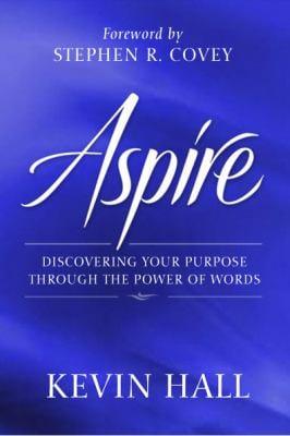 Aspire: Discovering Your Purpose Through the Power of Words 9780061964541