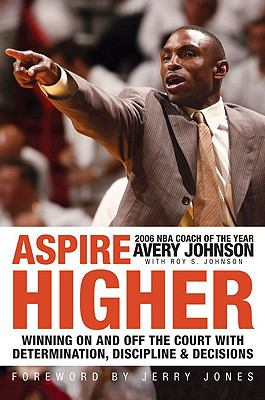 Aspire Higher: Winning with Determination, Discipline, and Desire