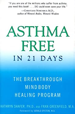 Asthma Free in 21 Days: The Breakthrough Mind-Body Healing Program 9780062515971