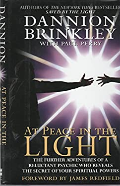 At Peace in the Light: The Further Adventures of a Reluctant Psychic Who Reveals the Secret of Your Spiritual Powers 9780060176747