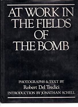 At Work in the Fields of the Bomb