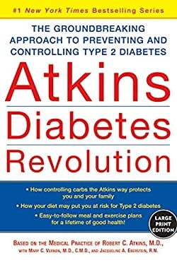 Atkins Diabetes Revolution: The Groundbreaking Approach to Preventing and Controlling Type 2 Diabetes 9780060726966