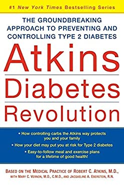 Atkins Diabetes Revolution: The Groundbreaking Approach to Preventing and Controlling Type 2 Diabetes 9780060540081