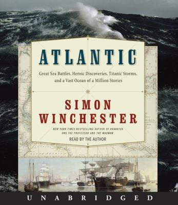 Atlantic: Great Sea Battles, Heroic Discoveries, Titanic Storms, and a Vast Ocean of a Million Stories 9780061866128