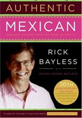 Authentic Mexican: Regional Cooking from the Heart of Mexico 200917