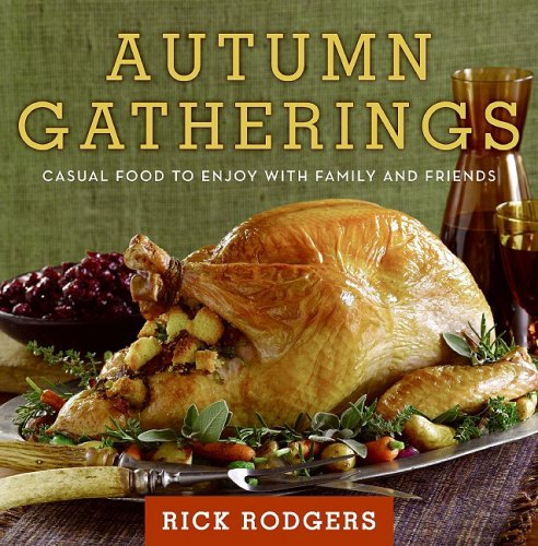 Autumn Gatherings: Casual Food to Enjoy with Family and Friends 9780061438844