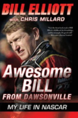 Awesome Bill from Dawsonville: My Life in NASCAR 9780061125744