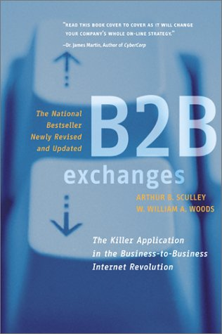B2B Exchanges: The Killer Application in the Business-To-Business Internet Revolution