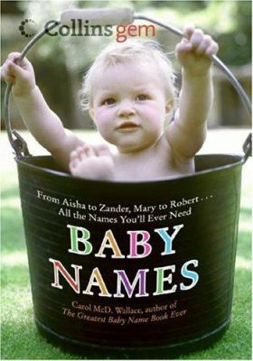 Baby Names: From Aisha to Zander, Mary to Robert...All the Names You'll Ever Need