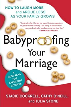Babyproofing Your Marriage: How to Laugh More and Argue Less as Your Family Grows