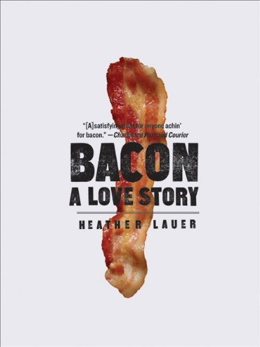 Bacon: A Love Story 9780061971266