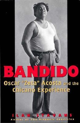 "Bandido: Oscar ""Zeta"" Acosta and the Chicano Experience"