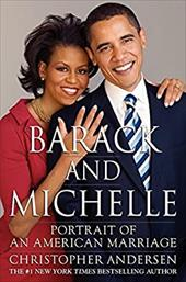 Barack and Michelle: Portrait of an American Marriage - Andersen, Christopher