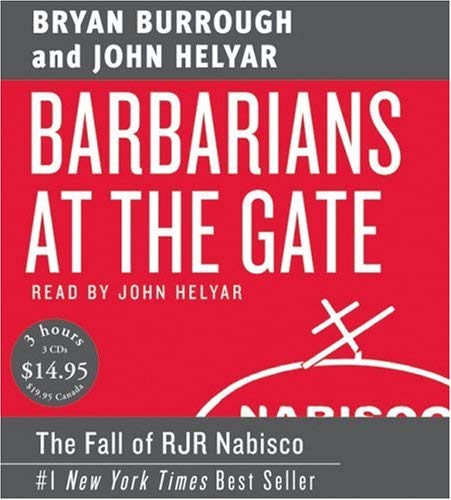 Barbarians at the Gate: The Fall of RJR Nabisco 9780061232084