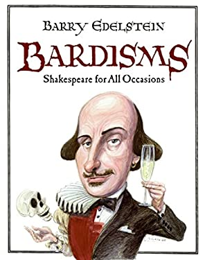 Bardisms: Shakespeare for All Occasions 9780061493515