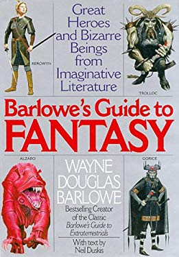 Barlowe's Guide to Fantasy: Creatures Great and Small from the Best Fantasy and Horror...