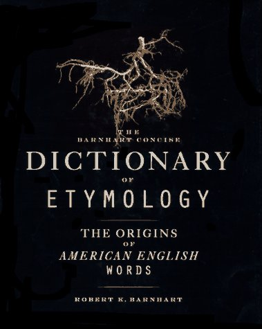 Barnhart Concise Dictionary of Etymology 9780062700841