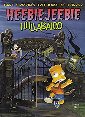 Bart Simpson's Treehouse of Horror Heebie-Jeebie Hullabaloo 9780060987626