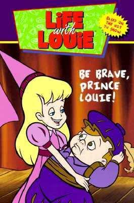 Be Brave, Prince Louie
