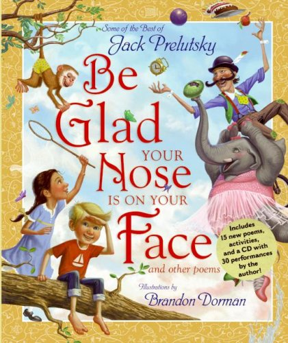 Be Glad Your Nose Is on Your Face: And Other Poems [With CD] 9780061576539