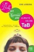 Be Pretty, Get Married, and Always Drink Tab: A Memoir