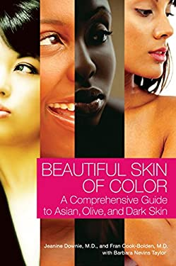 Beautiful Skin of Color: A Comprehensive Guide to Asian, Olive, and Dark Skin 9780060521554