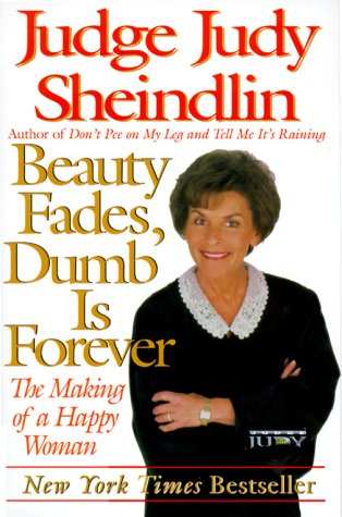 Beauty Fades/Dumb Is Forever: The Making of a Happy Woman