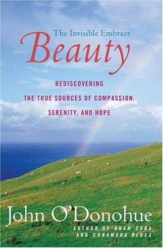 Beauty: The Invisible Embrace 9780060957261