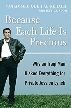 Because Each Life Is Precious: Why an Iraqi Man Risked Everything for Private Jessica Lynch