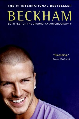Beckham: Both Feet on the Ground 9780060570941